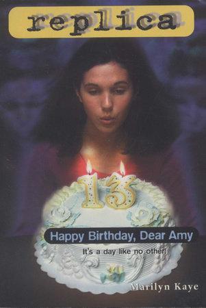 Happy Birthday, Dear Amy (Replica #16) by Marilyn Kaye