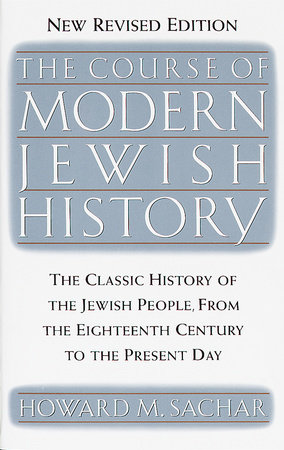 The Course of Modern Jewish History by Howard M. Sachar