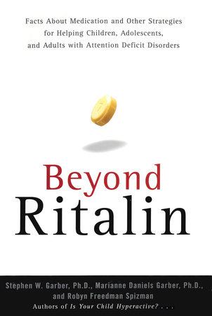 Beyond Ritalin:Facts About Medication and Strategies for Helping Children, by Robyn Freedman Spizman