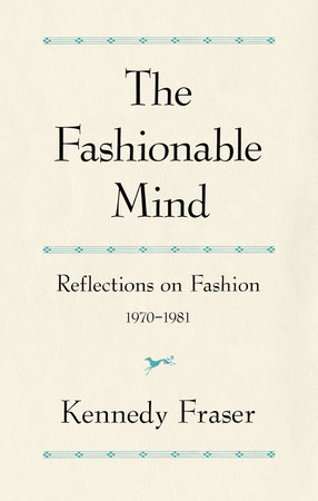 The Fashionable Mind by Kennedy Fraser