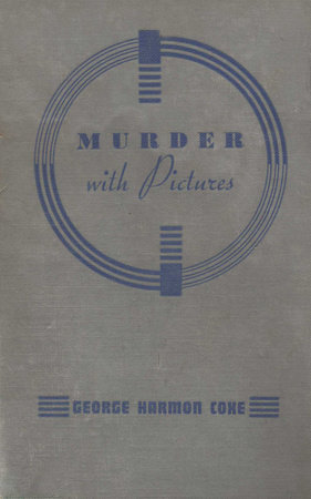 Murder with Pictures by George Harmon Coxe