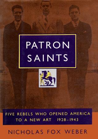 Patron Saints by Nicholas Fox Weber