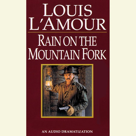 A Ranger Rides to Town/Rain on the Mountain Fork/Down Sonora Way by Louis L'Amour