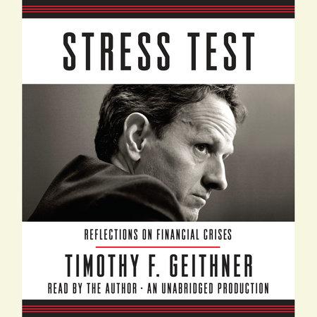 Stress Test by Timothy F  Geithner | PenguinRandomHouse com: Books