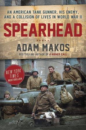 Spearhead by Adam Makos   PenguinRandomHouse com: Books