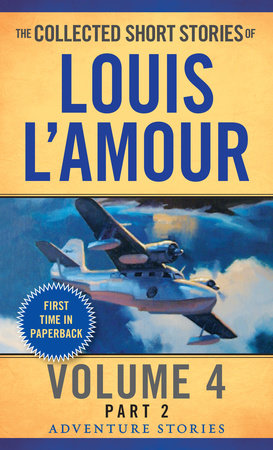 The Collected Short Stories of Louis L'Amour, Volume 4, Part 2 by Louis L'Amour