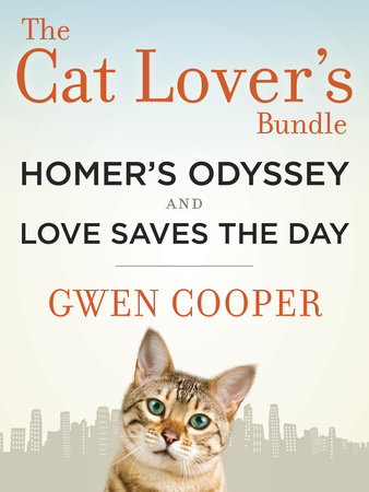 The Cat Lover's Bundle: Homer's Odyssey and Love Saves the Day (2-Book Bundle) by Gwen Cooper