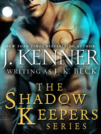 The Shadow Keepers Series 6-Book Bundle by J. Kenner and J.K. Beck