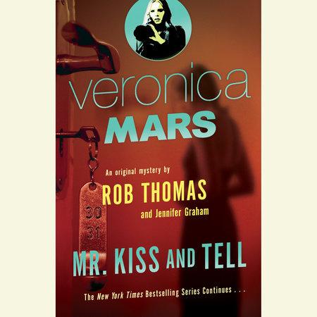 Veronica Mars 2: An Original Mystery by Rob Thomas by Rob Thomas and Jennifer Graham
