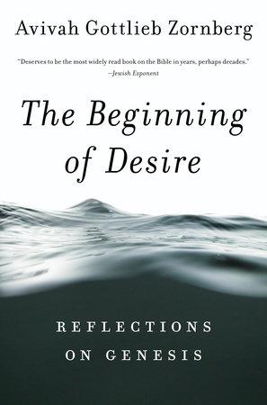 The Beginning of Desire by Avivah Gottlieb Zornberg