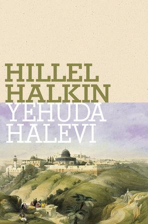 Yehuda Halevi by Hillel Halkin