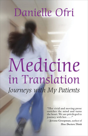 Medicine in Translation by Danielle Ofri, MD