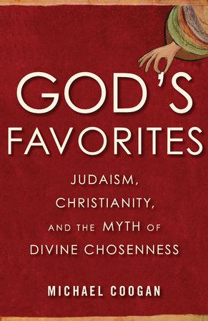 God's Favorites by Michael Coogan