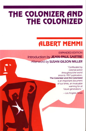 The Colonizer and the Colonized by Albert Memmi