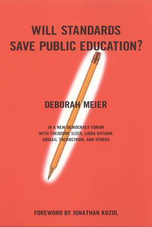 Will Standards Save Public Education? by Deborah Meier