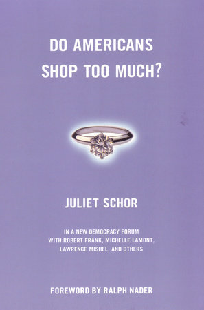 Do Americans Shop Too Much? by Juliet Schor