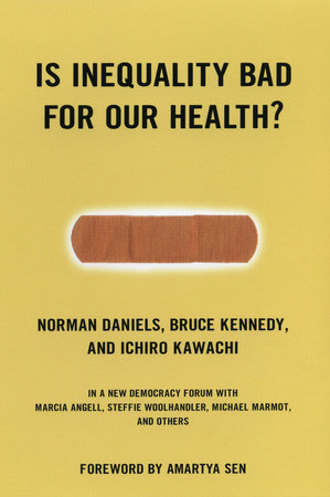 Is Inequality Bad For Our Health? by Norman Daniels