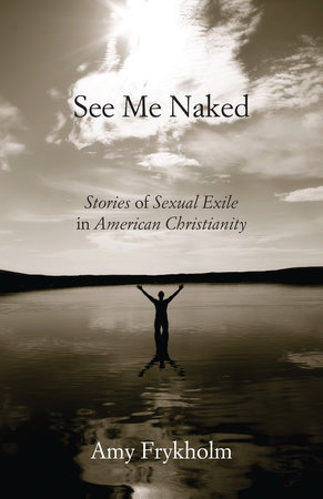See Me Naked by Amy Frykholm