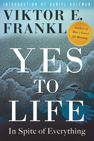 Yes to Life by Viktor E. Frankl