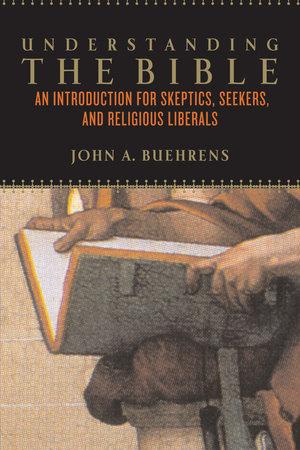 Understanding the Bible by John A. Buehrens