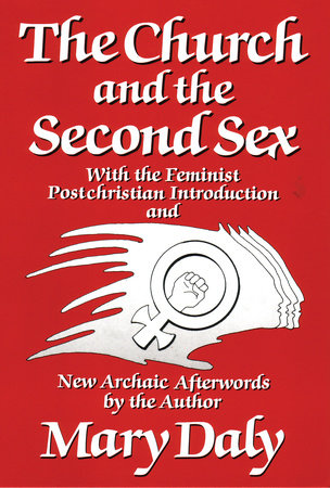 The Church and the Second Sex by Mary Daly