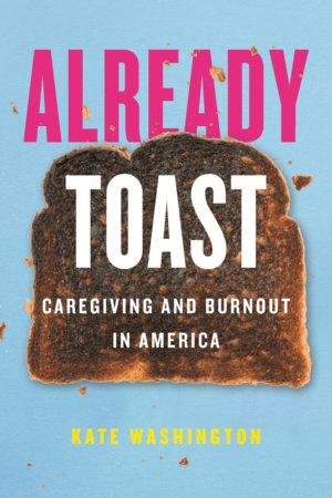 Already Toast by Kate Washington