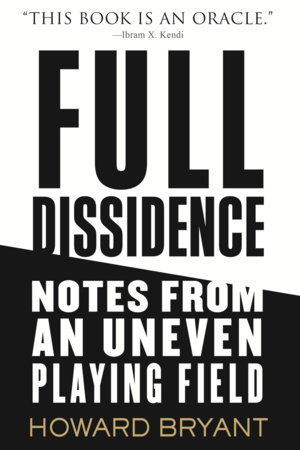 Full Dissidence by Howard Bryant