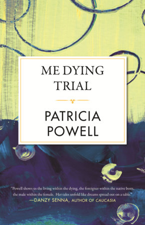 Me Dying Trial by Patricia Powell