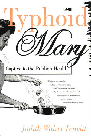 Typhoid Mary by Judith Walzer Leavitt
