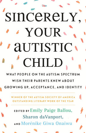 Sincerely, Your Autistic Child by Autistic Women and Nonbinary Network