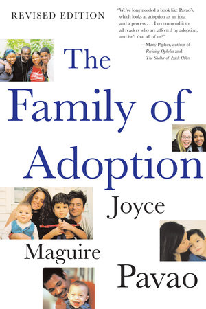 The Family of Adoption by Joyce Maguire Pavao