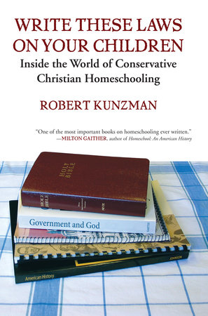 Write These Laws on Your Children by Robert Kunzman