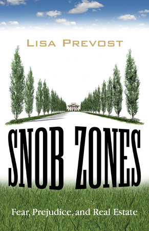 Snob Zones by Lisa Prevost