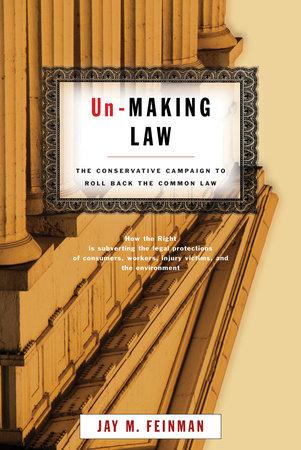Un-Making Law by Jay Feinman