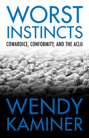 Worst Instincts by Wendy Kaminer