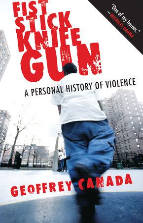 Fist Stick Knife Gun by Geoffrey Canada
