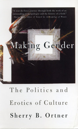 Making Gender by Sherry B Ortner