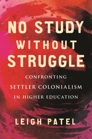 No Study Without Struggle by Leigh Patel