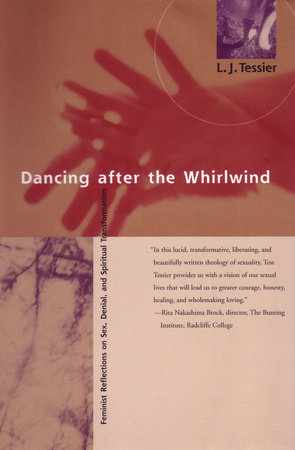 Dancing after the Whirlwind by Linda J. Tessier