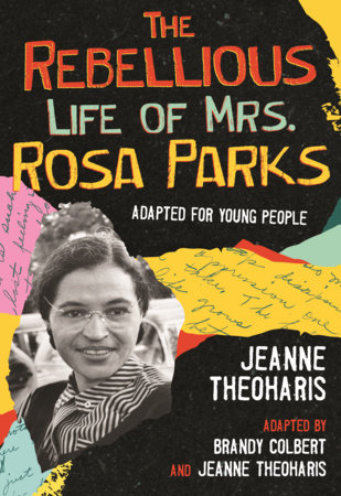 The Rebellious Life of Mrs. Rosa Parks (Young Readers Edition) by Jeanne Theoharis