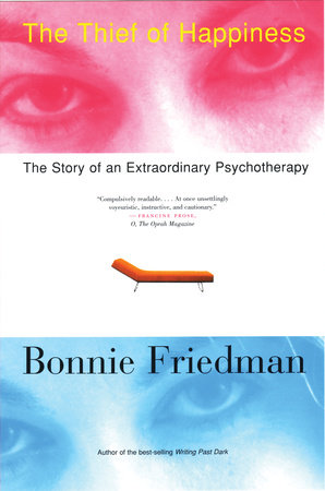 The Thief of Happiness by Bonnie Friedman