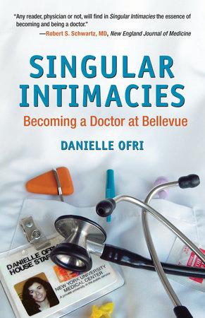 Singular Intimacies by Danielle Ofri, MD