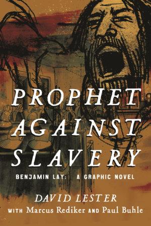 Prophet Against Slavery by David Lester
