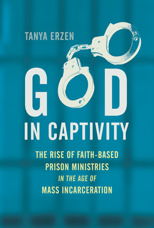 God in Captivity by Tanya Erzen