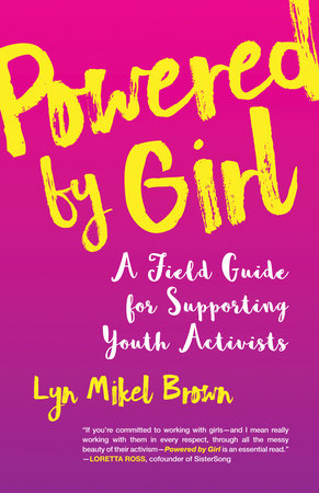 Powered by Girl by Lyn Mikel Brown