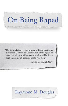 On Being Raped by Raymond M. Douglas