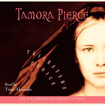 Trickster's Choice by Tamora Pierce