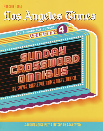 Los Angeles Times Sunday Crossword Omnibus, Volume 4 by Sylvia Bursztyn and Barry Tunick