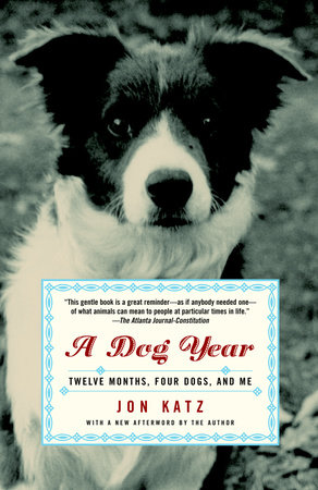 A Dog Year by Jon Katz | PenguinRandomHouse com: Books