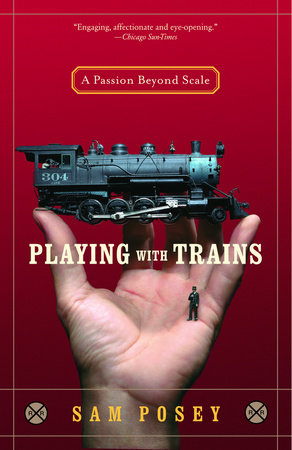 Playing with Trains by Sam Posey